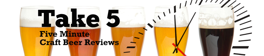 Take 5 Beer Review